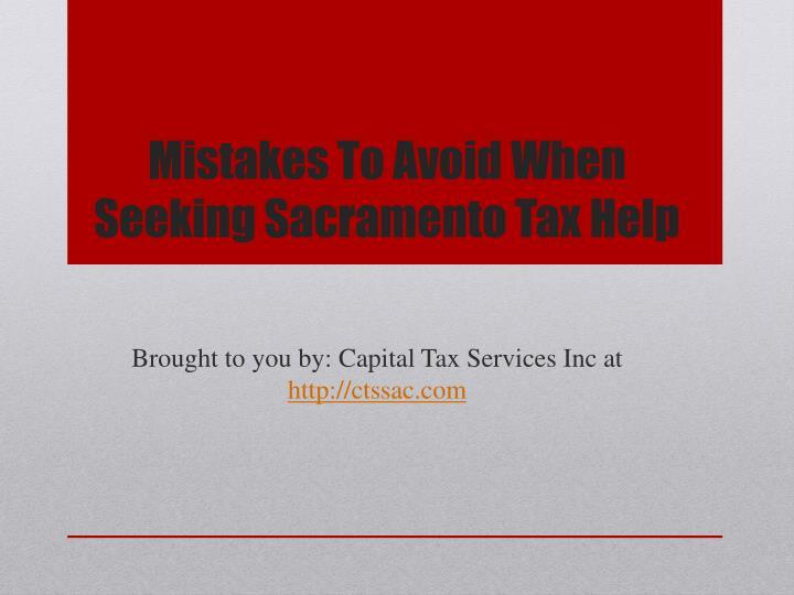 Mistakes To Avoid When Seeking Sacramento Tax Help
