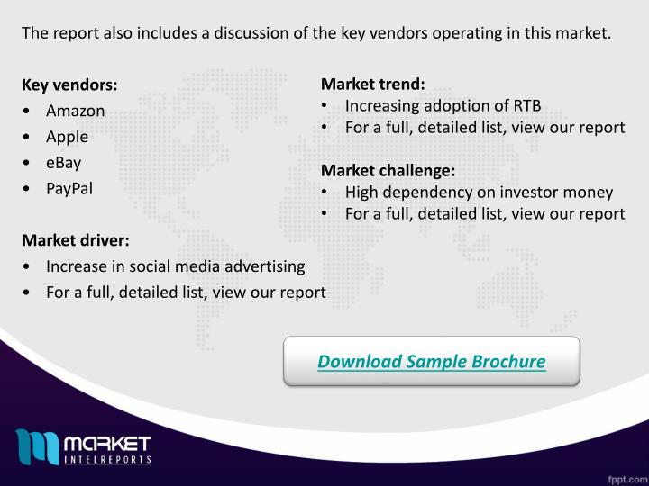 The report also includes a discussion of the key vendors operating in this market.