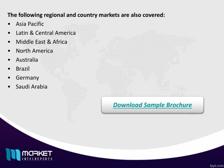 The following regional and country markets are also covered: