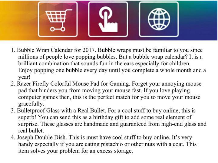 1. Bubble Wrap Calendar for 2017. Bubble wraps must be familiar to you since