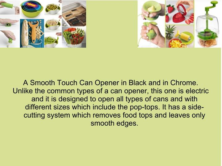 A Smooth Touch Can Opener in Black and in Chrome.