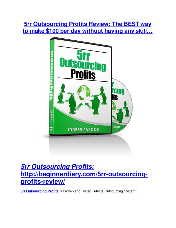 5rr Outsourcing Profits Review: