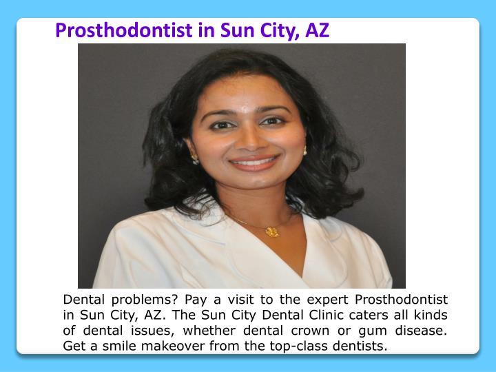 Prosthodontist in Sun City, AZ