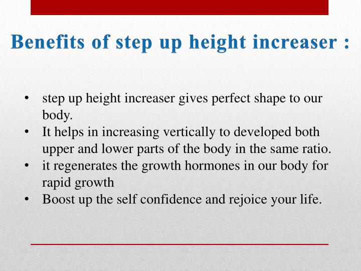 Benefits of step up height increaser :