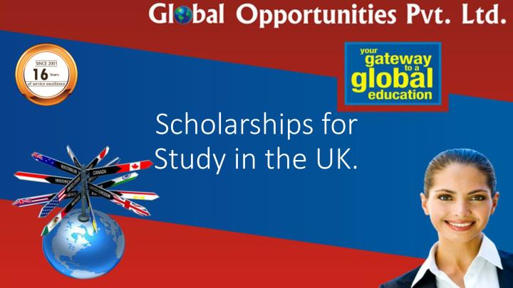 Scholarships for study in the uk
