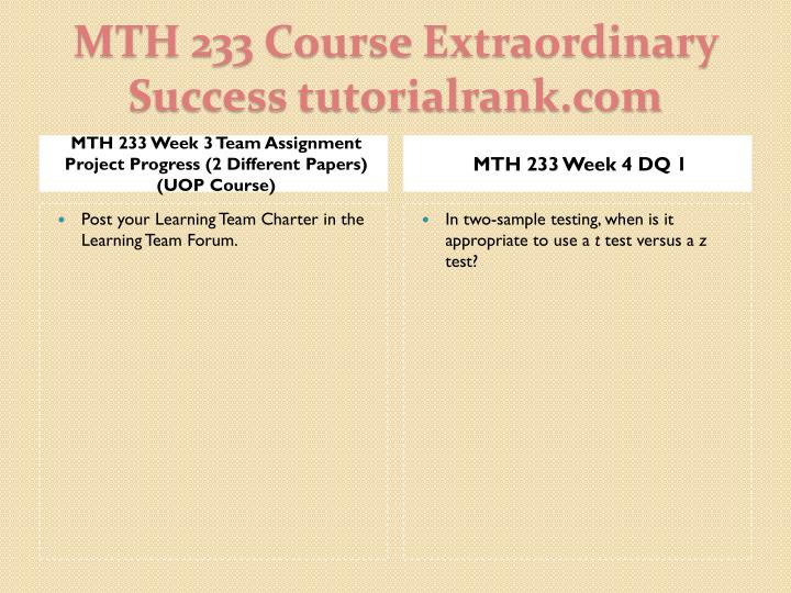 MTH 233 Week 3 Team Assignment Project Progress (2 Different Papers) (UOP Course)