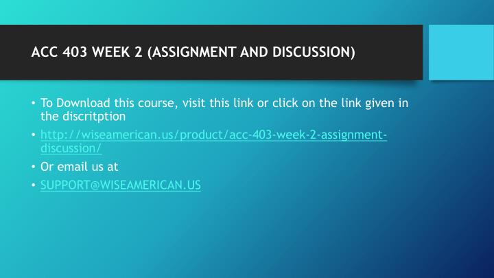 Acc 403 week 2 assignment and discussion1