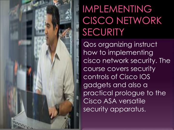 Implementing cisco network security