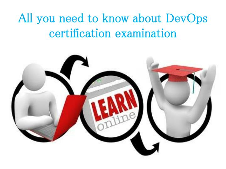 All you need to know about devops certification examination