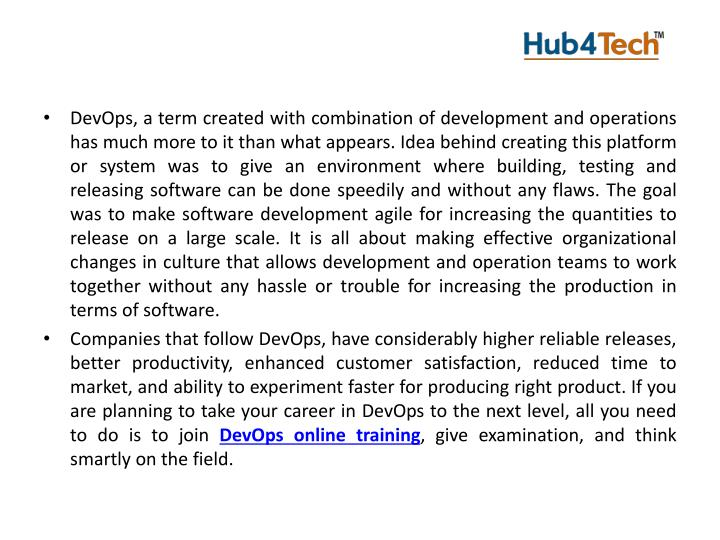 DevOps, a term created with combination of development and operations has much more to it than what ...