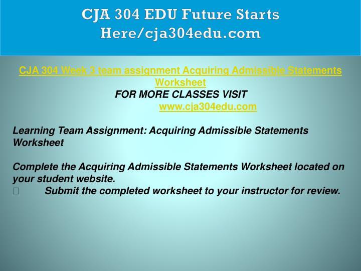 CJA 304 EDU Future Starts Here/cja304edu.com