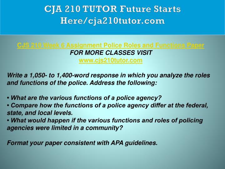 CJA 210 TUTOR Future Starts Here/cja210tutor.com