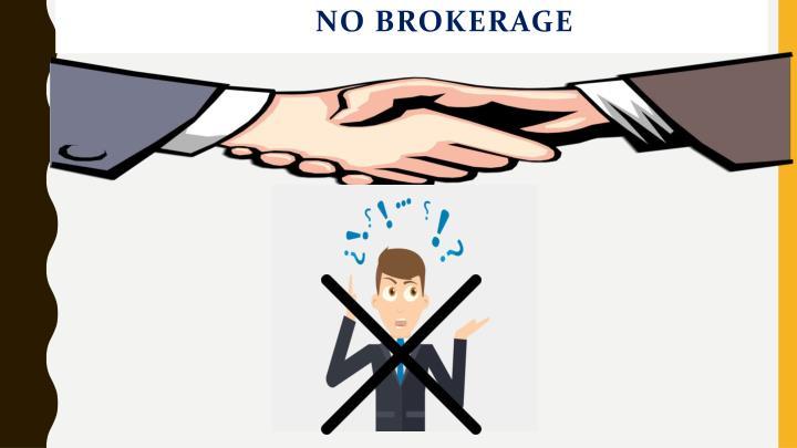 NO BROKERAGE