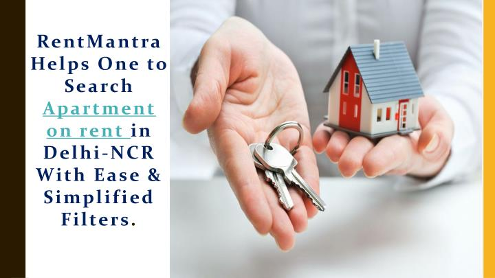 Rentmantra h elps o ne to search apartment on rent in delhi ncr with e ase simplified f ilters