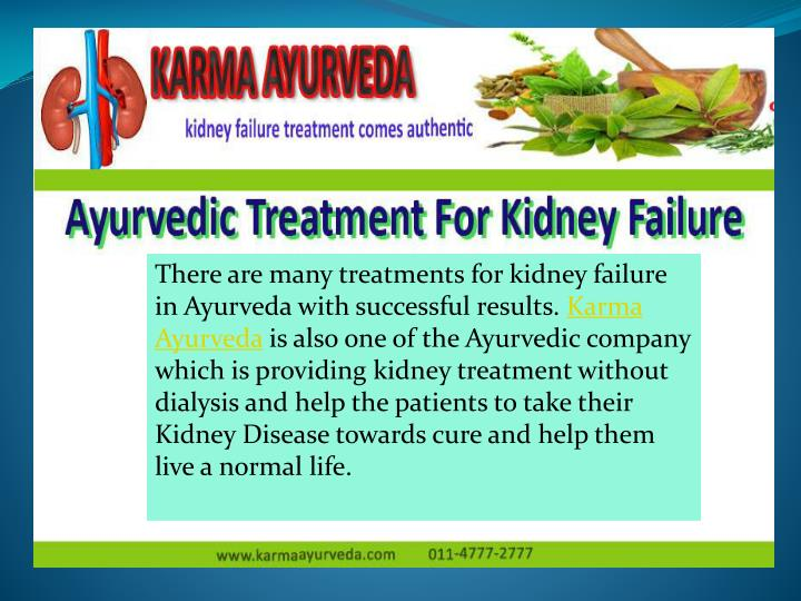 There are many treatments for kidney failure