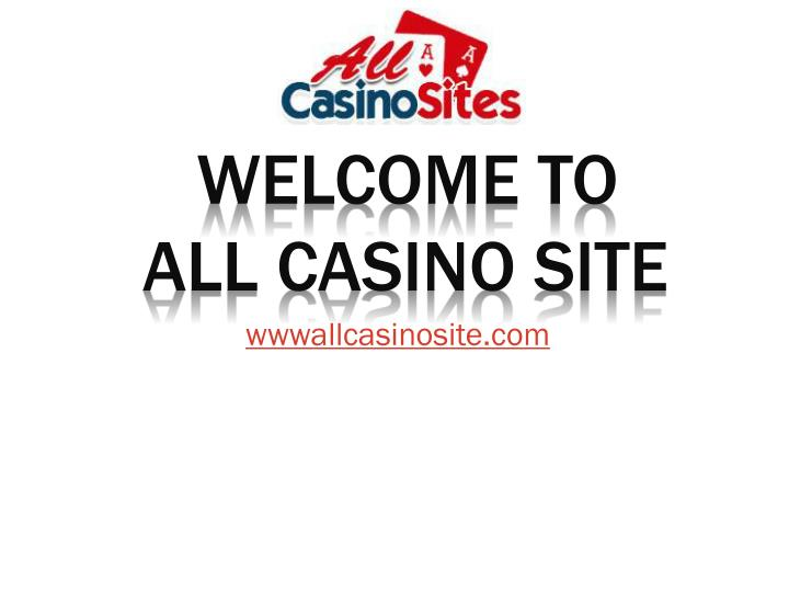 Welcome to all casino site
