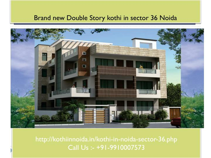 Brand new double story kothi in sector 36 noida