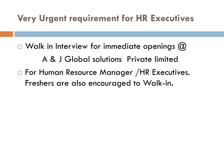 Very urgent requirement for hr executives1
