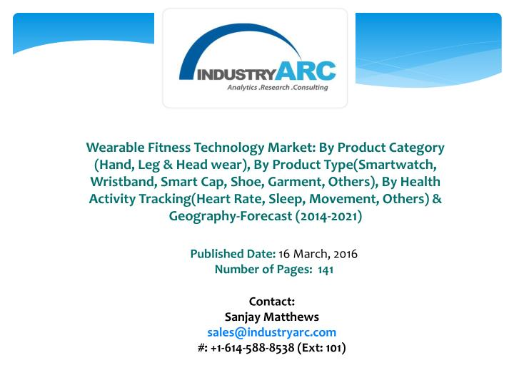 Wearable Fitness Technology Market: By Product Category (Hand, Leg & Head wear), By Product Type(