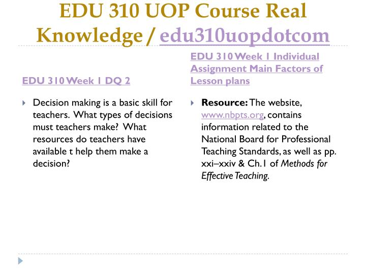 Edu 310 uop course real knowledge edu310uopdotcom2