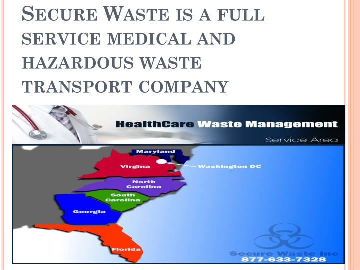 Secure Waste is a full service medical and hazardous waste transport company