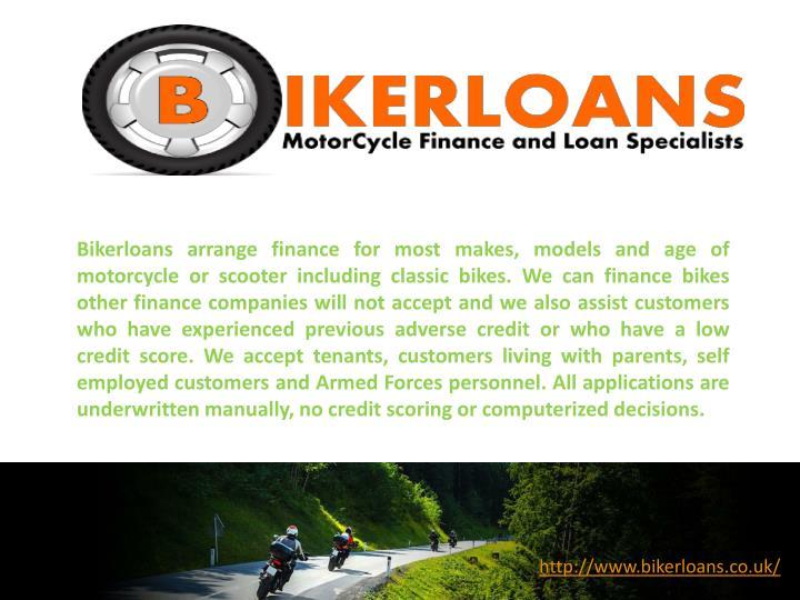Bikerloans arrange finance for most makes, models and age of
