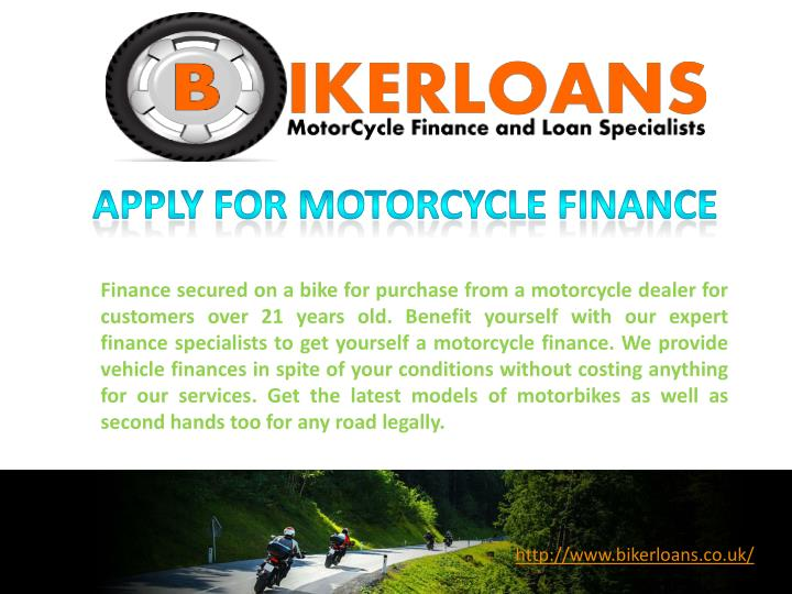 Finance secured on a bike for purchase from a motorcycle dealer for