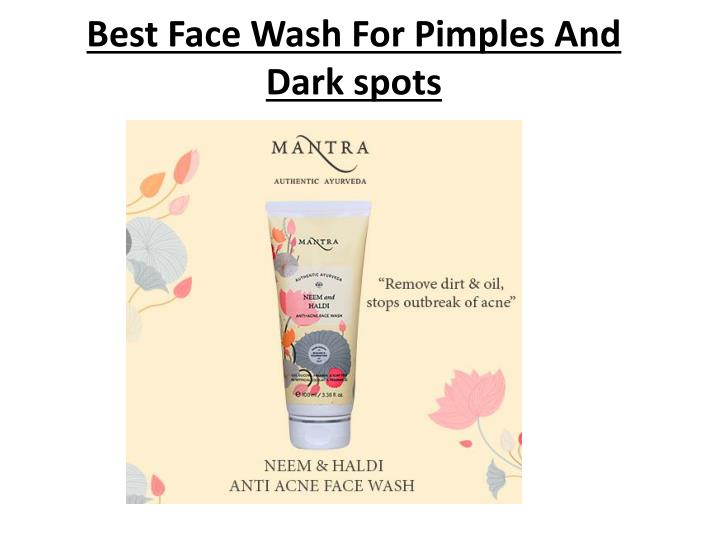 best face wash for pimples and dark spots n.