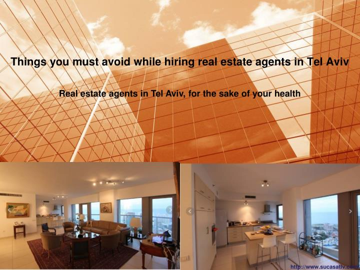 things you must avoid while hiring real estate agents in tel aviv n.