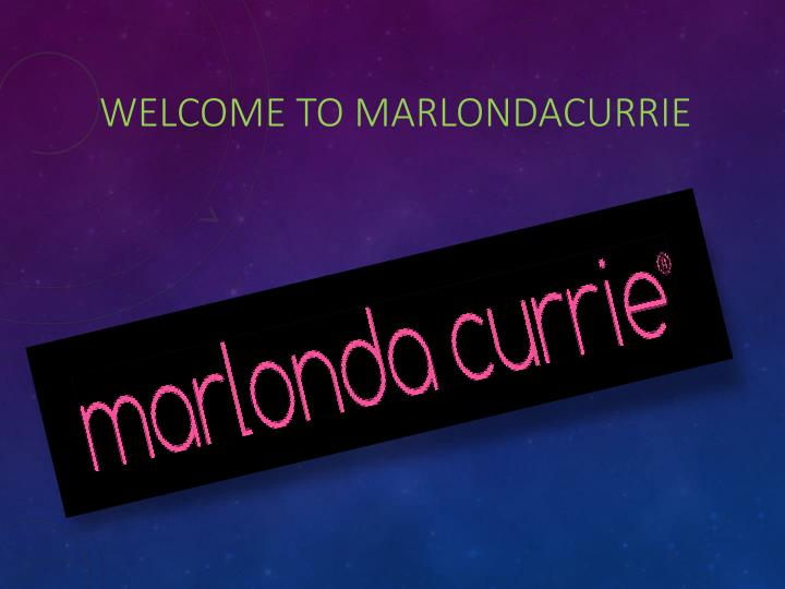 Welcome to marlondacurrie