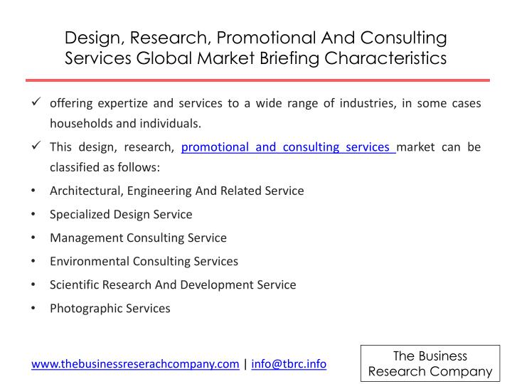Design research promotional and consulting services global market briefing characteristics