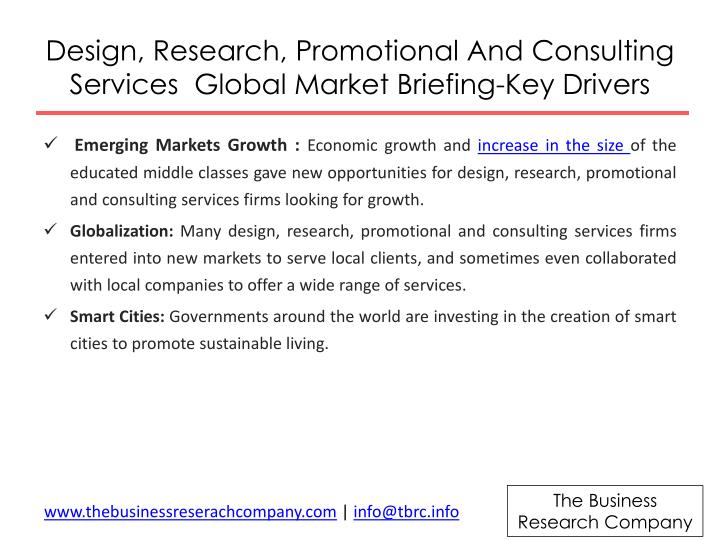 Design research promotional and consulting services global market briefing key drivers