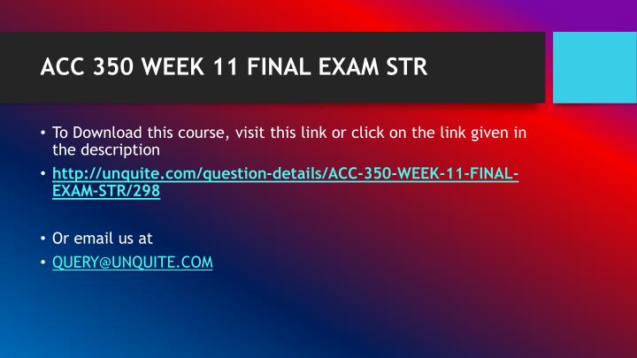 Acc 350 week 11 final exam str1