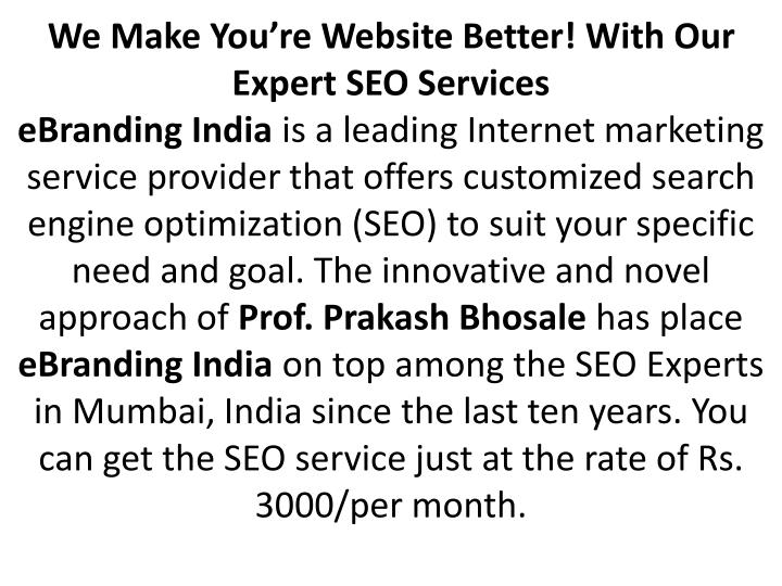 We Make You're Website Better! With Our Expert SEO Services