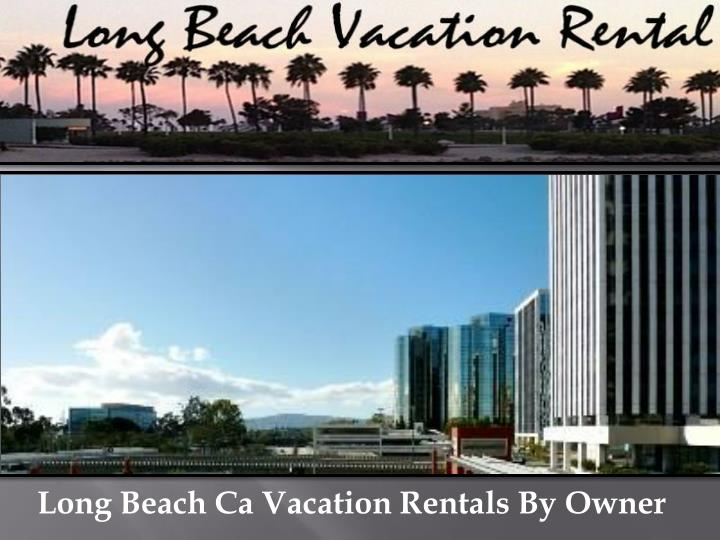 Long Beach Ca Vacation Rentals By Owner