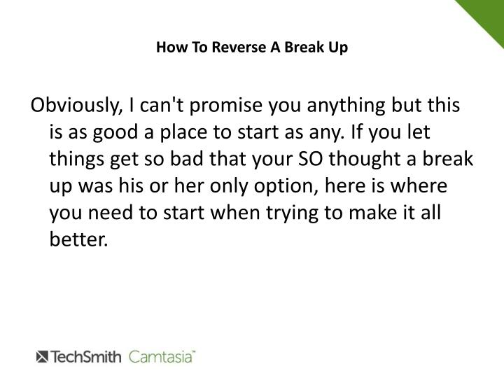 How to reverse a break up2