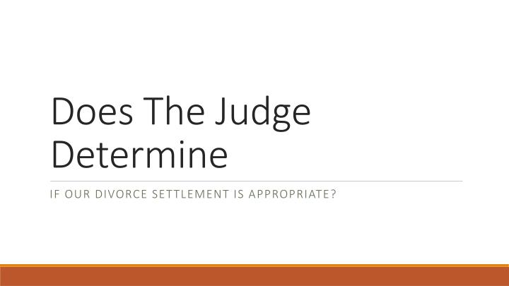 does the judge determine