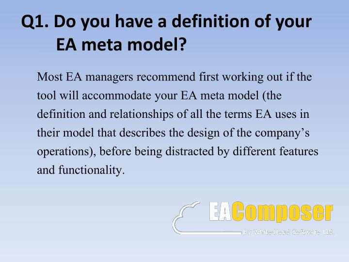 Q1 do you have a definition of your ea meta model