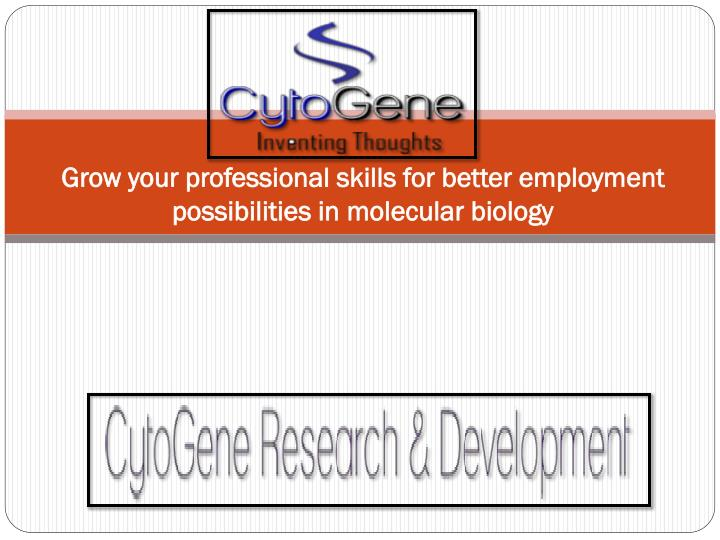 Grow your professional skills for better employment possibilities in molecular biology