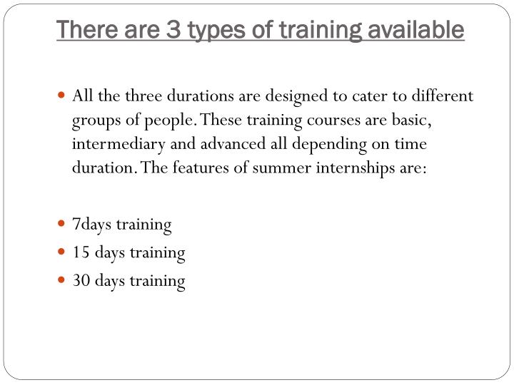 There are 3 types of training available