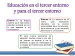 educaci n en el tercer entorno y para el tercer entorno