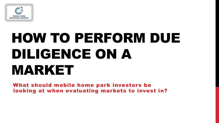 How to perform due diligence on a market