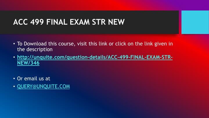 Acc 499 final exam str new1