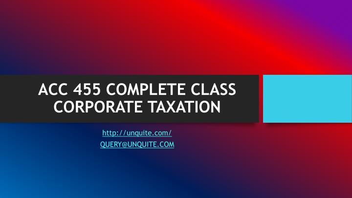 acc 455 complete class corporate taxation n.