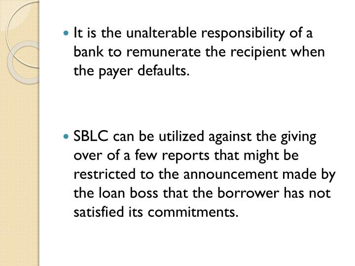 It is the unalterable responsibility of a bank to remunerate the recipient when the payer defaults