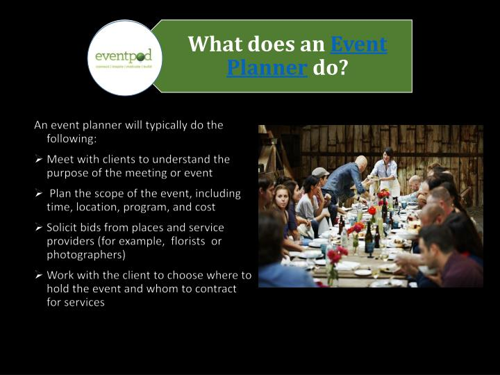 An event planner will typically do the following: