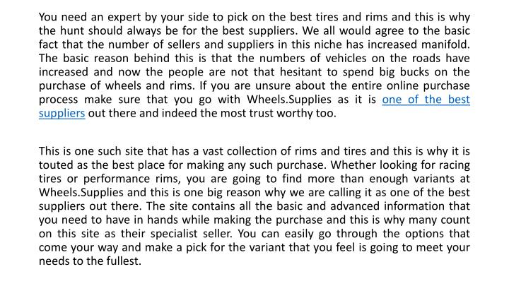 You need an expert by your side to pick on the best tires and rims and this is why the hunt should a...