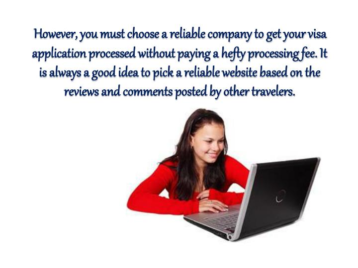 However, you must choose a reliable company to get your visa
