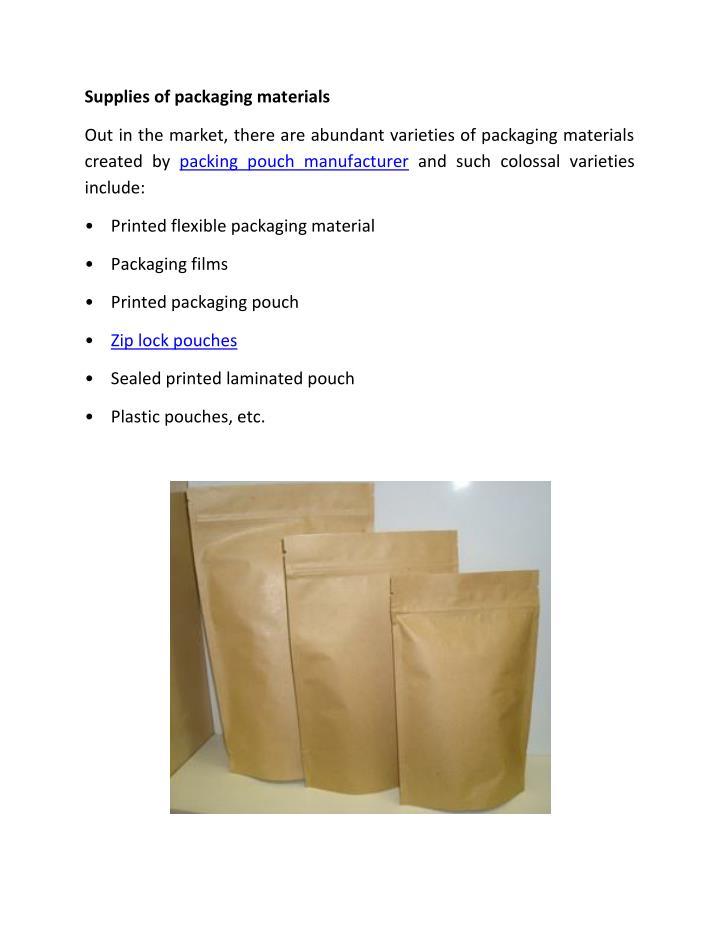 Supplies of packaging materials
