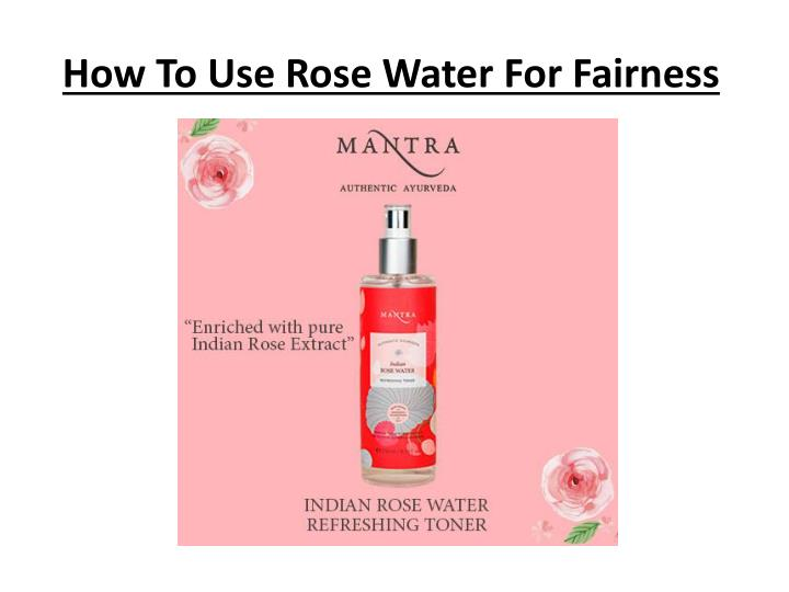 how to use rose water for fairness n.